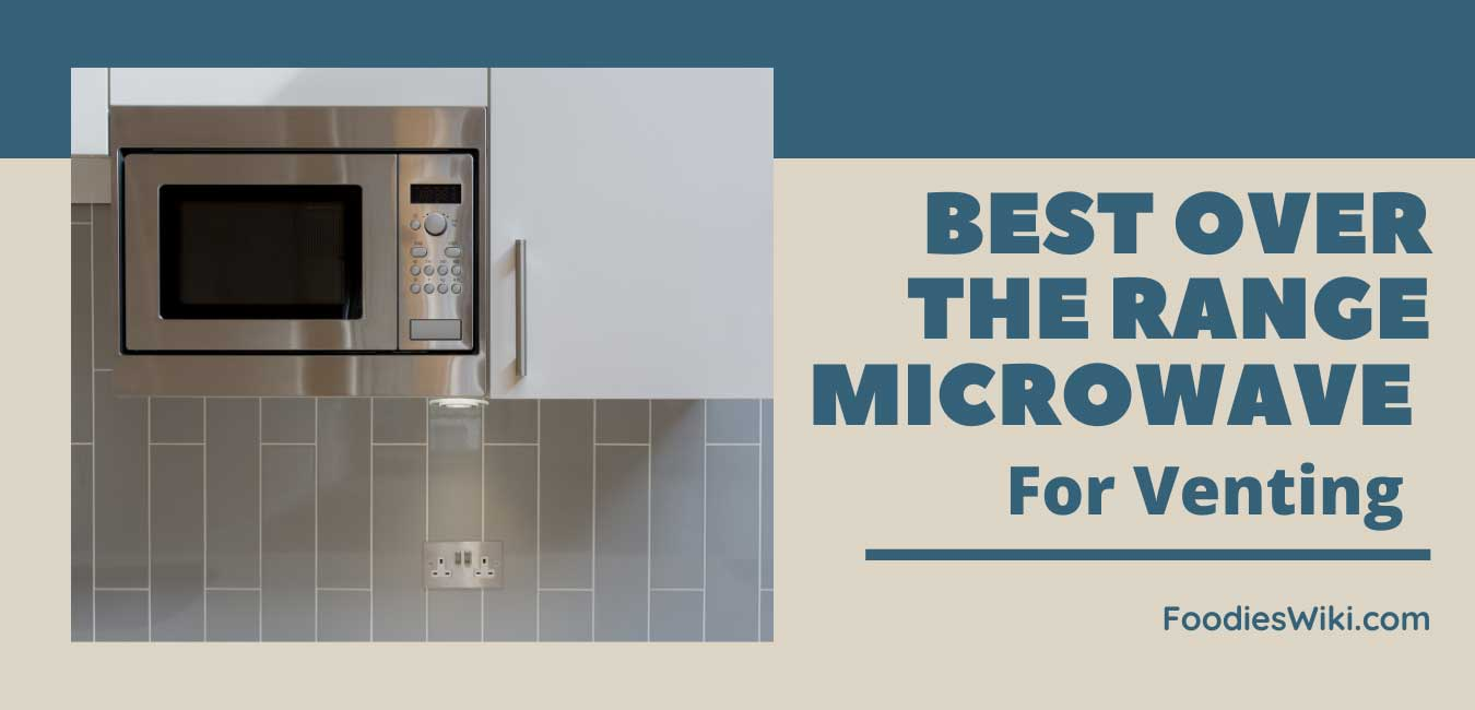 best over the range microwave for venting