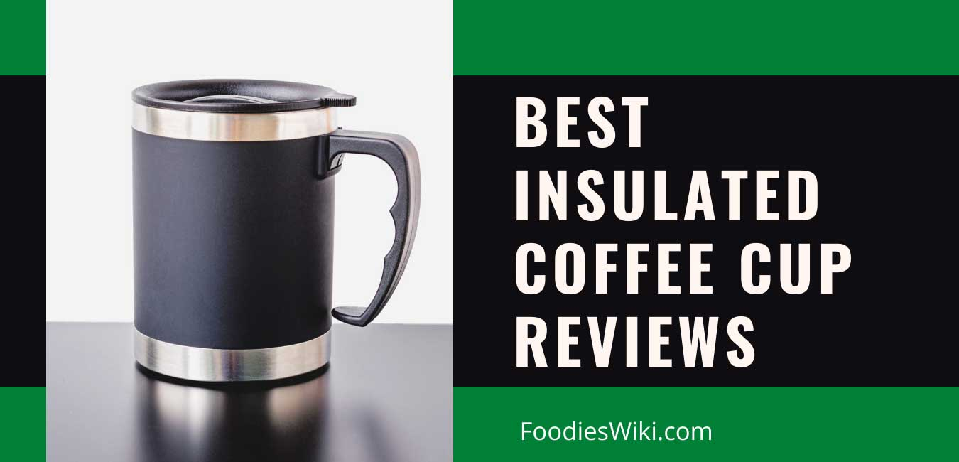 best insulated coffee cup