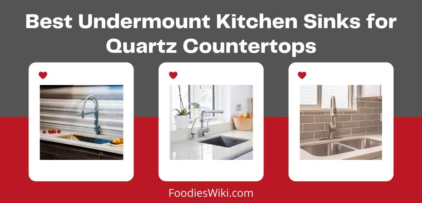 best undermount kitchen sinks for quartz countertops