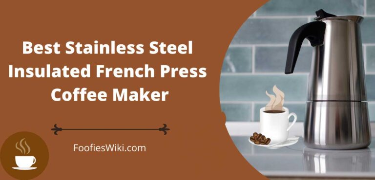best insulated french press coffee maker